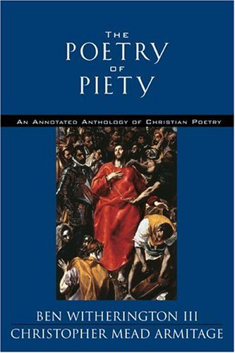 The Poetry of Piety : An Annotated: Witherington, Ben, III;