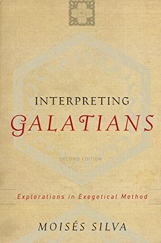 Interpreting Galatians: Explorations in Exegetical Method (080102305X) by Silva, Moisés