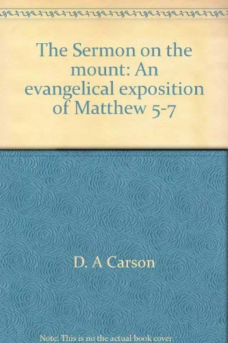 9780801024238: The Sermon on the mount: An evangelical exposition of Matthew 5-7