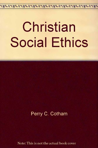9780801024245: Christian social ethics