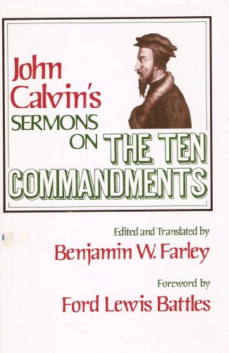 9780801024436: John Calvin's Sermons on the Ten commandments