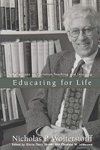 9780801024795: Educating for Life: Reflections on Christian Teaching and Learning