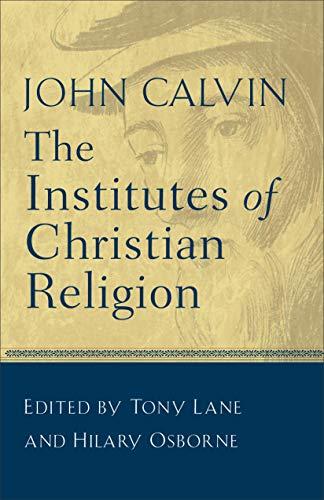 The Institutes of Christian Religion: John Calvin