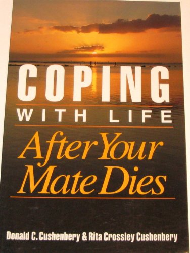 9780801025570: Coping With Life After Your Mate Dies