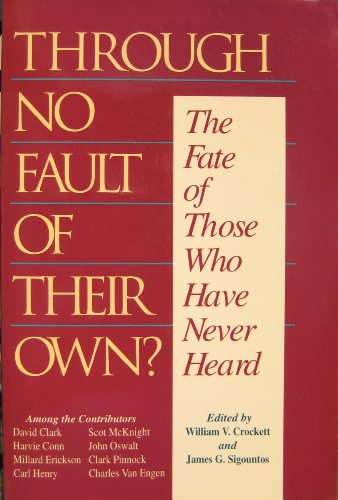 9780801025624: Through No Fault of Their Own?: The Fate of Those Who Have Never Heard