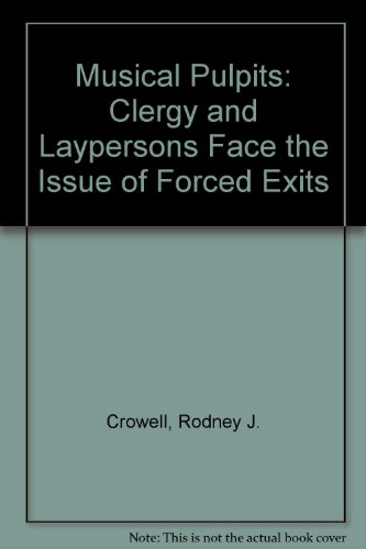 9780801025686: Musical Pulpits: Clergy and Laypersons Face the Issue of Forced Exits