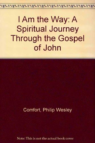 9780801025914: I Am the Way: A Spiritual Journey Through the Gospel of John