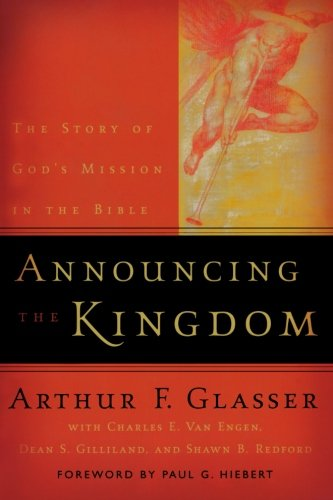 9780801026263: Announcing the Kingdom: The Story of God's Mission in the Bible