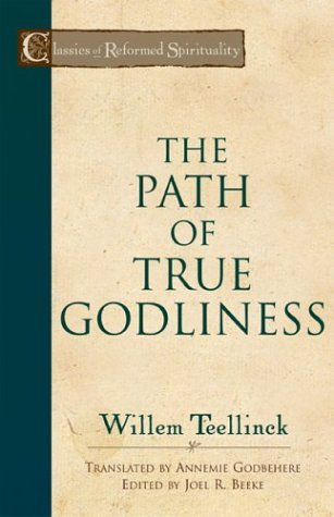 9780801026331: The Path of True Godliness (Classics of Reformed Spirituality)