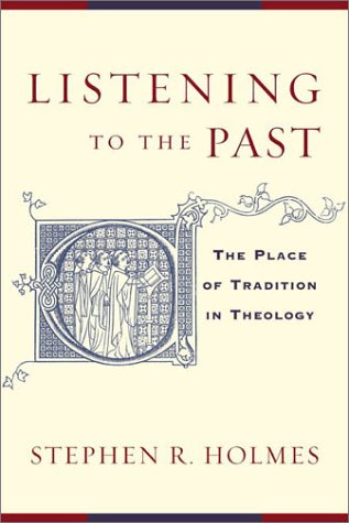 9780801026423: Listening to the Past: The Place of Tradition in Theology