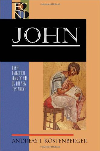 John (Baker Exegetical Commentary on the New Testament) (080102644X) by Andreas J. Köstenberger