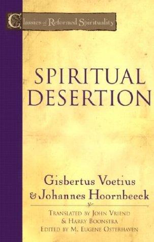 9780801026461: Spiritual Desertion (Classics of Reformed Spirituality)