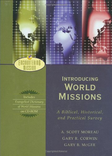 9780801026485: Introducing World Missions: A Biblical, Historical, and Practical Survey (Encountering Mission)