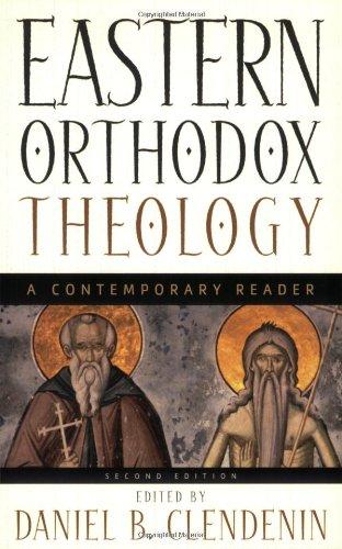 Eastern Orthodox Theology: A Contemporary Reader: Daniel B. Clendenin