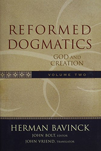 Reformed Dogmatics- Volume Two: Herman Bavinck; John