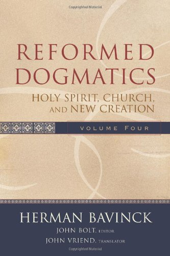 9780801026577: Holy Spirit, Church, and New Creation: vol. 4 (Reformed Dogmatics)