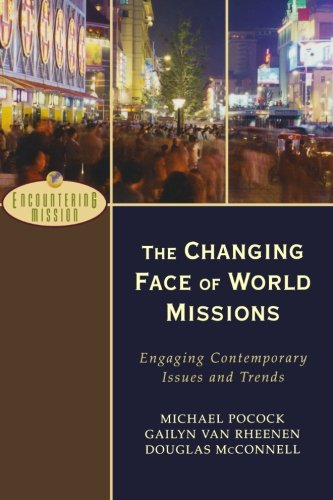 9780801026614: The Changing Face of World Missions: Engaging Contemporary Issues and Trends (Encountering Mission)