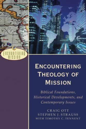 9780801026621: Encountering Theology of Mission: Biblical Foundations, Historical Developments, and Contemporary Issues (Encountering Mission)
