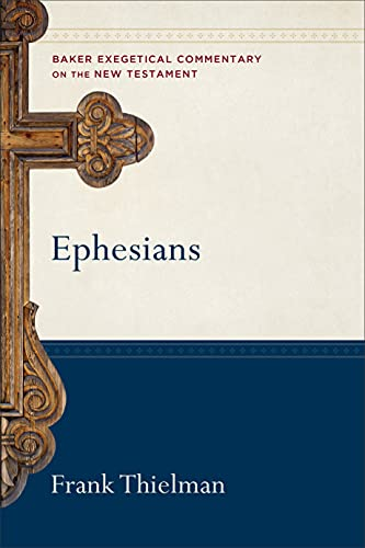 9780801026836: Ephesians (Baker Exegetical Commentary on the New Testament)