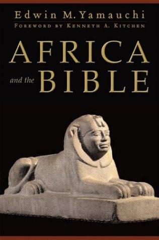 Africa and the Bible: Yamauchi, Edwin