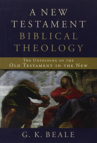 9780801026973: A New Testament Biblical Theology: The Unfolding of the Old Testament in the New