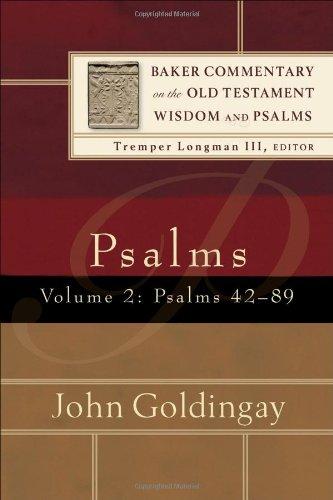 Psalms, vol. 2: Psalms 42-89 (Baker Commentary on the Old Testament Wisdom and Psalms): John ...