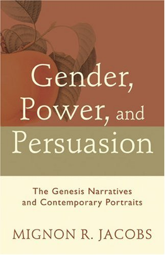 9780801027062: Gender, Power, and Persuasion: The Genesis Narratives and Contemporary Portraits