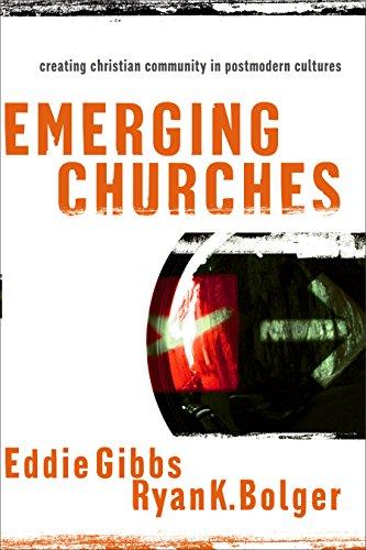 Emerging Churches: Creating Christian Community in Postmodern Cultures (Paperback): Eddie Gibbs