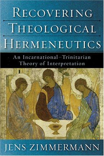 9780801027277: Recovering Theological Hermeneutics: An Incarnational-Trinitarian Theory of Interpretation