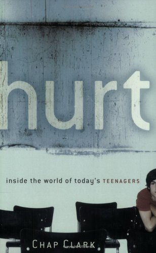 9780801027321: Hurt: Inside the World of Today's Teenagers (Youth, Family, and Culture)
