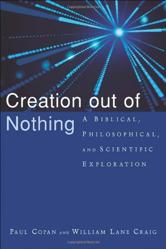 9780801027338: Creation out of Nothing: A Biblical, Philosophical, and Scientific Exploration