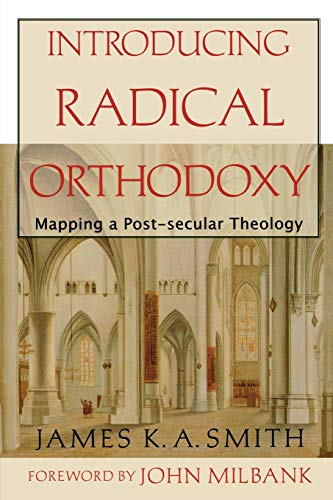 9780801027352: Introducing Radical Orthodoxy: Mapping A Post-secular Theology