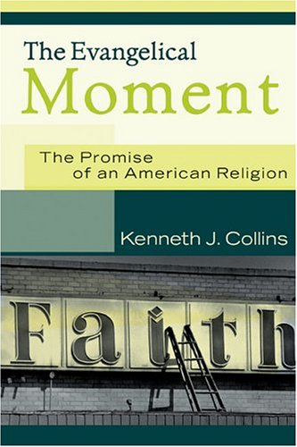 9780801027444: The Evangelical Moment: The Promise of an American Religion