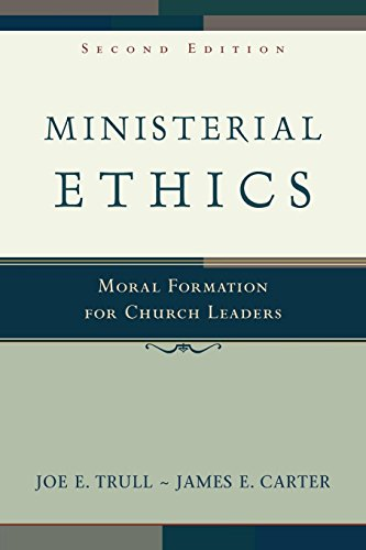 9780801027550: Ministerial Ethics: Moral Formation for Church Leaders