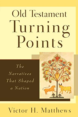 9780801027741: Old Testament Turning Points: The Narratives That Shaped a Nation
