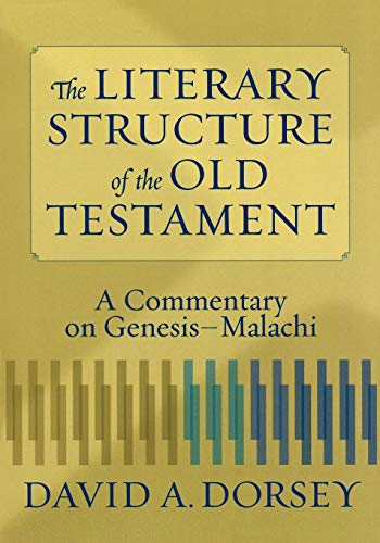 9780801027932: Literary Structure of the Old Testament, The: A Commentary on Genesis-Malachi
