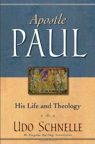 Apostle Paul: His Life and Theology: Schnelle, Udo