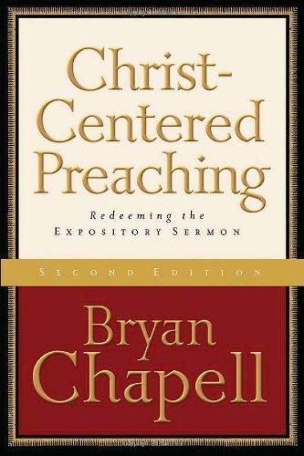 Christ-Centered Preaching: Chapell, Bryan