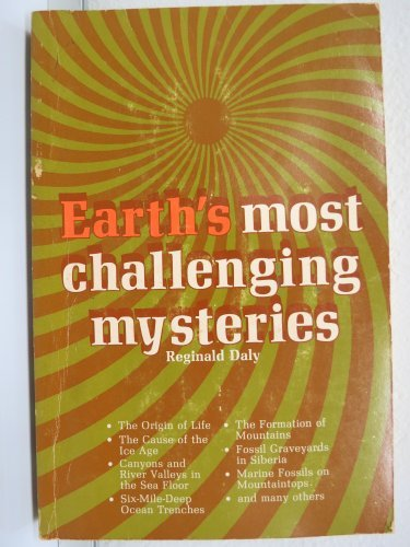 Earth's most challenging mysteries: Reginald Daly
