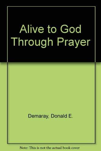 Alive to God: Donald E. Demaray