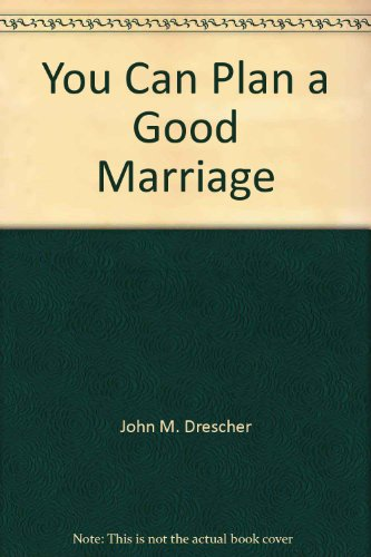 You Can Plan a Good Marriage ( A Premarital Checklist )