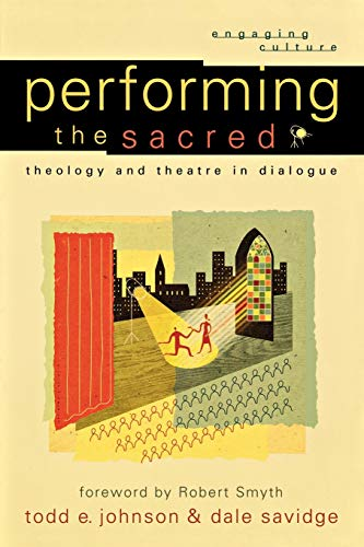 9780801029523: Performing the Sacred: Theology and Theatre in Dialogue (Engaging Culture)