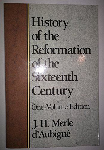 History of the Reformation of the Sixteenth