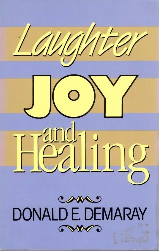 Laughter, Joy, and Healing: Donald E. Demaray
