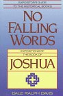 9780801029813: No Falling Words: Expositions of the Book of Joshua (Expositor's guide to the Historical books)