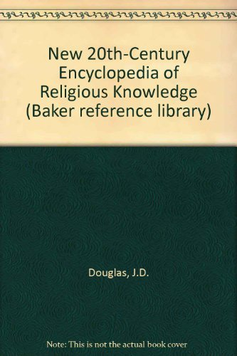 9780801030024: New 20th Century Encyclopedia of Religious Knowledge (Baker Reference Library, 4)
