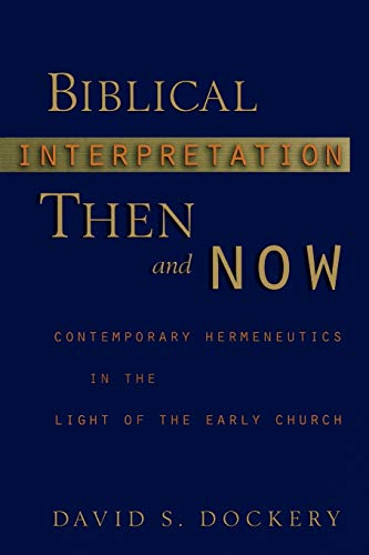 9780801030109: Biblical Interpretation Then and Now: Contemporary Hermeneutics in the Light of the Early Church