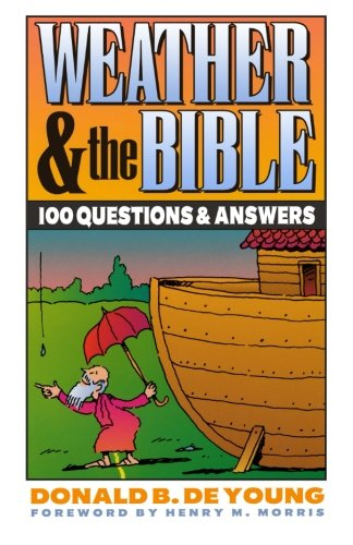 9780801030130: Weather and the Bible : 100 Questions and Answers