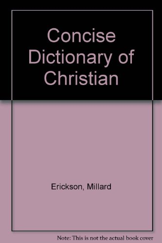 9780801030291: Concise Dictionary of Christian Theology