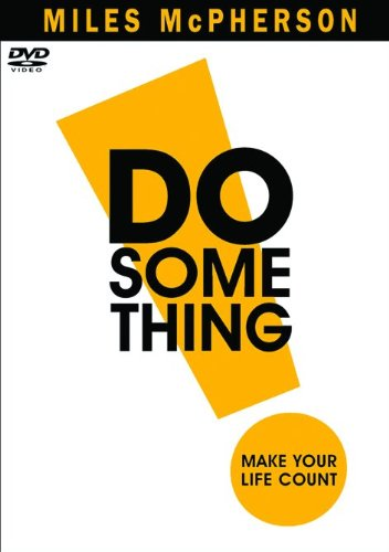 9780801030659: DO Something!: Make Your Life Count